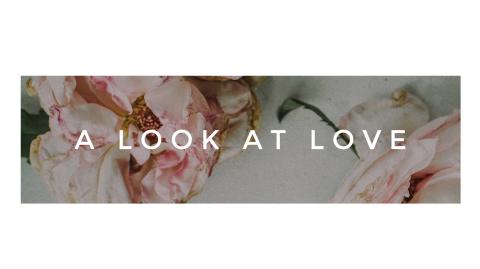 A Look At Love