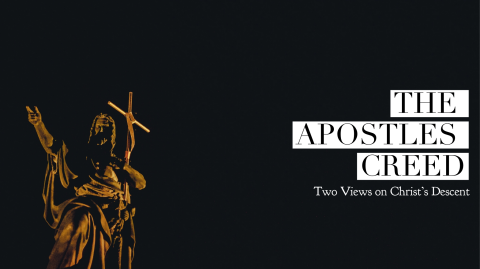 Two Views On Christ's Descent