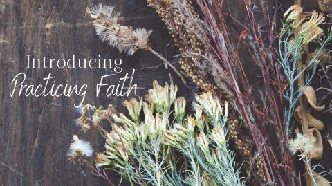 Introducing: Practicing Faith