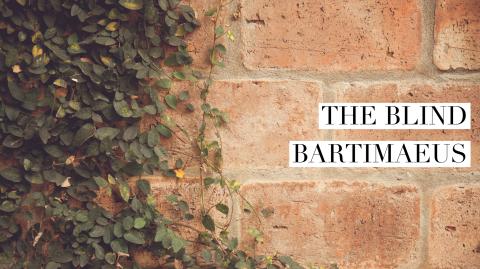 The Blind Bartimaeus