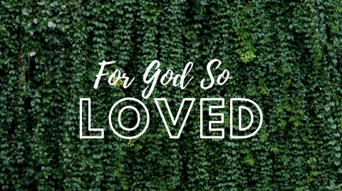 For God So Loved...
