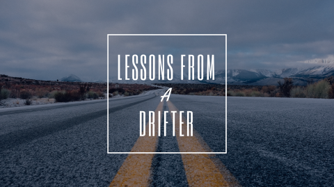 Lessons From A Drifter: A Testimony